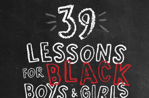 39 Lessons for Black Boys & Girls